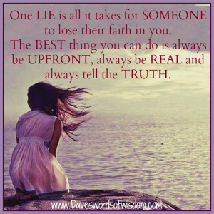 One lie is all it takes for someone to lose their faith in you.