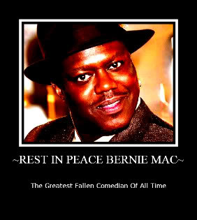 Rest In Peace Bernie Mac, Who Was Fallen With Time