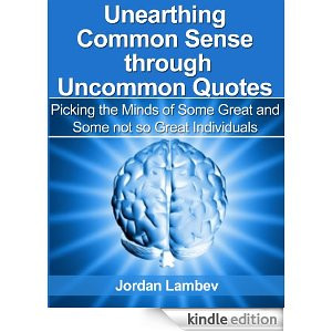 Common Sense through Uncommon Quotes ( Picking the Minds of Some Great ...
