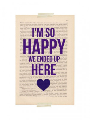 love quote dictionary art print - I'm So Happy We Ended Up Here - wall ...