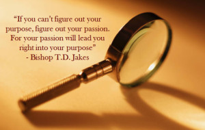 Your Passion Leads Straight to Your Purpose