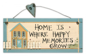 Home Is Where Happy Memories Grow Wood Sign