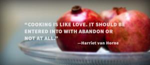 Cooking-is-like-love-quote-Harriet-van-Horne