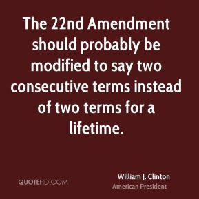 william-j-clinton-william-j-clinton-the-22nd-amendment-should.jpg