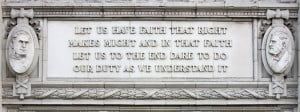 quote on the building's south side from Lincoln's speech to the ...