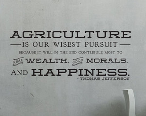 Thomas Jefferson Agriculture is our Wisest Pursuit Typography Quote ...