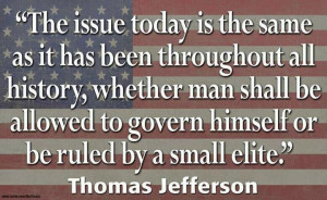 ... to govern himself or be ruled by a small elite.