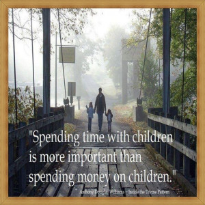 Spending time with children life quotes quotes quote life quote family ...