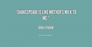 quote-John-Lithgow-shakespeare-is-like-mothers-milk-to-me-197741.png