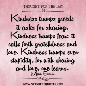 Positive Quotes About Kindness | Kindness trumps greed quotes ...