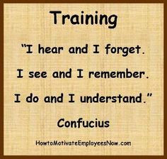 on Training by Confucius. Shows how important hands on training ...