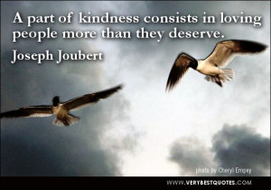 love quotes, kindness quotes, A part of kindness consists in loving ...