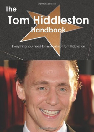 The Tom Hiddleston Handbook - Everything you need to know about Tom ...