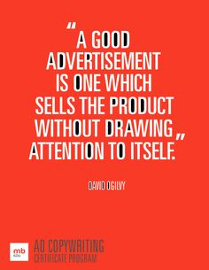 ... The Product Without Drawing Attention To Itself - Advertising Quote