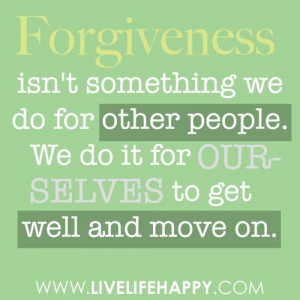 Forgiveness is hard to do....do it for yourself.