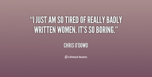 File Name : quote-Chris-ODowd-i-just-am-so-tired-of-really-135719_2 ...