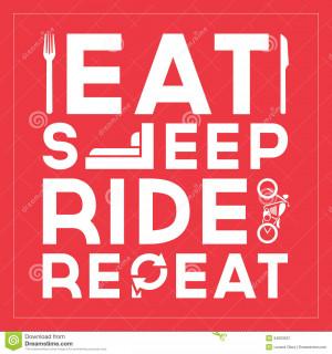 Eat Sleep Ride Repeat - Quote Typographic Design.