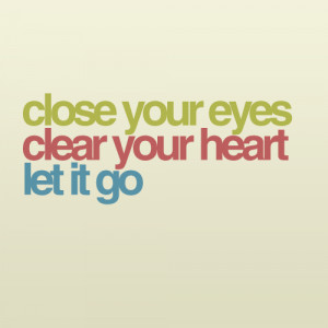 here cool there are lots of great quotes about letting go and i share ...