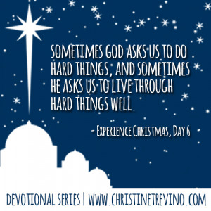 ... do hard things, and sometimes He asks us to live through hard things