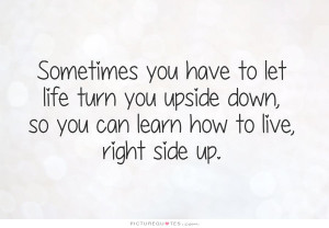 Life Quotes Stay Strong Quotes Broken Quotes Upside Down Quotes ...