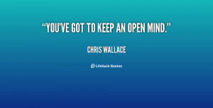 quote-Chris-Wallace-youve-got-to-keep-an-open-mind-35420.png