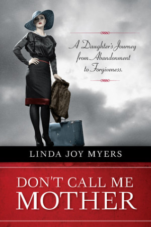 "marking ""Don't Call Me Mother: A Daughter's Journey from Abandonment ..."
