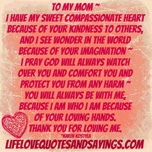 To My Mom, I Have My Sweet Compassionate Heart Because Of Your ...