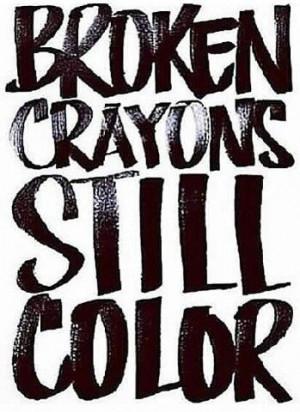 quote broken crayons