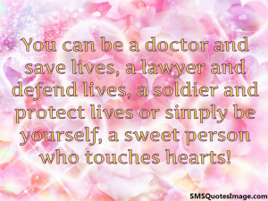 Sweet person who touches heart...
