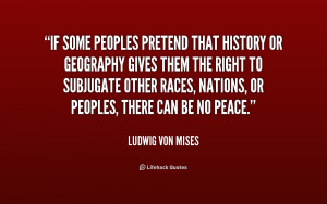 ... gives them the right to sub... - Ludwig von Mises at Lifehack Quotes