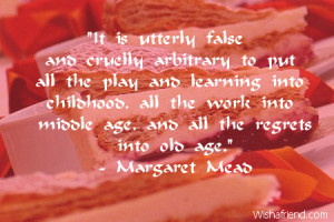 It is utterly false and cruelly arbitrary to put all the play and ...