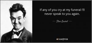 Stan Laurel Quotes