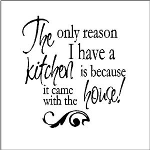 ... only reason i have a kitchen wall sayings wall sayings words quotes