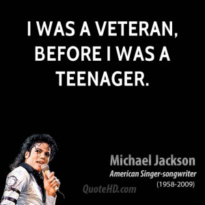 was a veteran, before I was a teenager.
