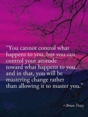 You cant control what happens picture quotes image sayings