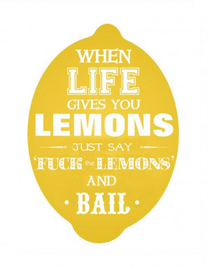 altered this 'when life gives you lemons' print from etsy, to make ...