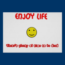 Funny quotes Enjoy life posters by reallyfunnyquotes