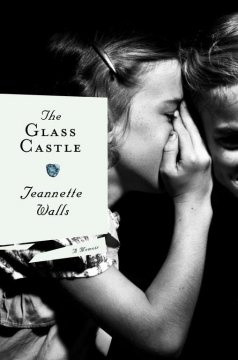 Glass Castle - Jeannette Walls - Discussion October 2006 - The child ...