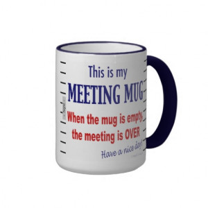 Pictures Of AA Meetings http://www.zazzle.ca/meeting_mug_funny_office ...