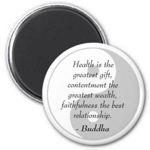 Buddha Quotes - Health, Contentment, Faithfulness Refrigerator Magnet