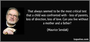 ... loss of parents, loss of direction, loss of love. Can you live without