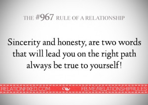Sincerity and honesty....