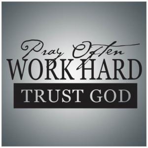 Hard Work Quote Trust God