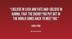 quote-Chris-Pine-i-believe-in-luck-and-fate-and-124034.png