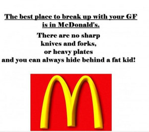 The Best Place to Break Up With Your Girlfriend is McDonalds Because