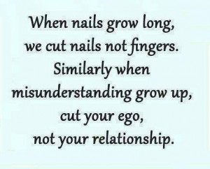 When Nails Grow Long We Cut Nails Not Fingers - Relationship Quote