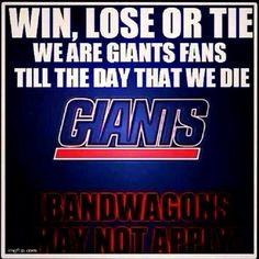 Win, Lose or Tie, I am a Diehart Giants Fan until the Day I Die!!!!