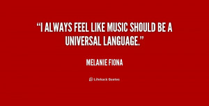 always feel like music should be a universal language.""