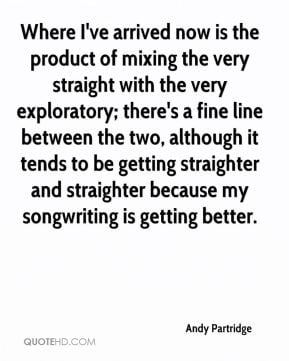 Andy Partridge - Where I've arrived now is the product of mixing the ...