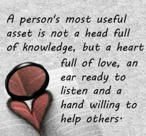 ... Asset is not A Head Full Of Knowledge – But A Heart Full of Love